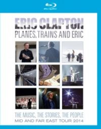 Cover Eric Clapton - Planes, Trains And Eric - The Music, The Stories, The People [DVD]